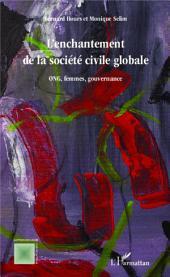 L'enchantement de la societe civile globale: ONG, femmes, gouvernance