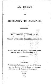 An Essay on Humanity to Animals