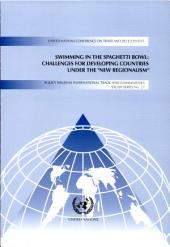 "Swimming in the Spaghetti Bowl: Challenges for Developing Countries Under the ""new Regionalism"""