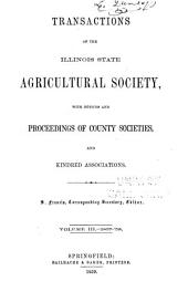 Transactions of the Department of Agriculture of the State of Illinois: With Reports from the County Agricultural Societies for the Year, Volume 3