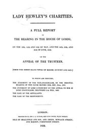 A Full Report of the Hearing in the House of Lords, on the 13th, 14th, and 15th Day of May, and the 24th, 25th, and 28th of June, 1839: On the Appeal of the Trustees
