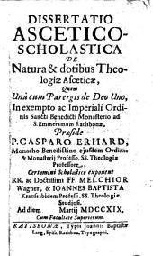 Dissertatio Ascetico-Scholastica De Natura & dotibus Theologiae Asceticae