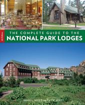 Complete Guide to the National Park Lodges: Edition 8