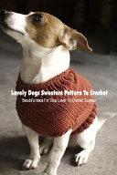 Lovely Dogs Sweaters Pattern To Crochet