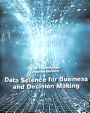 Data Science for Business and Decision Making Book