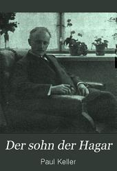 Der sohn der Hagar: roman von Paul Keller. Mit dem portrait des verfassers