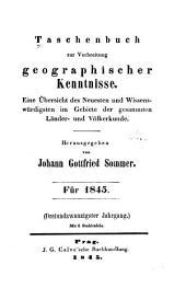 Taschenbuch zur Verbreitung geographischer Kenntnisse: Eine Übersicht des Neuesten und Wissenswürdigsten im Gebiete der gesammten Länder- und Völkerkunde, Band 23