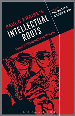 Paulo Freire s Intellectual Roots