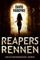 Reapers Rennen: Seuchenkriege-Serie Buch 1