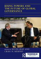 Rising Powers and the Future of Global Governance PDF
