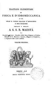 Trattato elementare di fisica e d'idromeccanica: ad uso delle R. scuole militari d'artiglieria e degl'ingegneri, Volume 2