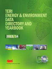 The Energy and Resources Institute Energy and Environment Data Directory and Yearbook, 2013/14