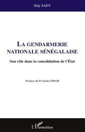 La gendarmerie nationale sénégalaise: Son rôle dans la consolidation de l'Etat