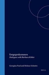 Entgegenkommen: Dialogues with Barbara Köhler