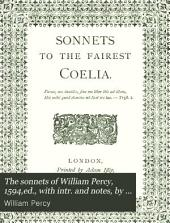 The sonnets of William Percy, 1594,ed., with intr. and notes, by A.B. Grosart