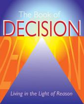 The Book of Decision: Living in the Light of Reason