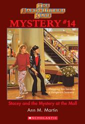 The Baby-Sitters Club Mystery #14: Stacey and the Mystery At the Mall