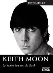 CAMION BLANC: KEITH MOON La bombe humaine du rock