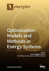 Optimisation Models and Methods in Energy Systems