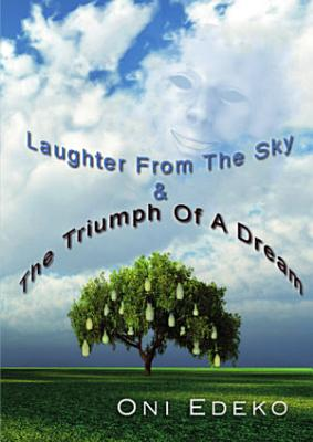 Laughter From The Sky   The Triumph Of A Dream PDF