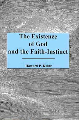 The Existence of God and the Faith instinct