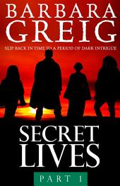 Secret Lives: Part 1