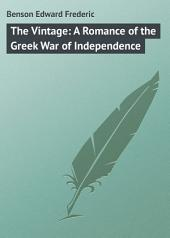 The Vintage: A Romance of the Greek War of Independence