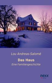 Das Haus: Eine Familiengeschichte