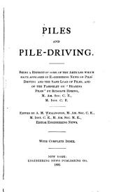 "Piles and Pile-driving: Being a Reprint of Some of the Articles which Have Appeared in Engineering News on Pile Driving and the Safe Load of Piles and of the Pamphlet on ""Bearing Piles"" by Rudolph Hering ..."