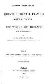 Quinti Horatii Flacci opera omnia: The Odes, Carmen seculare, and Epodes