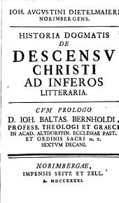 Ioh. Augustini Dietelmaieri ... Historia dogmatis de descensu Christi ad inferos litteraria