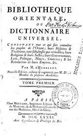 Bibliothèque orientale, ou Dictionnaire universel, contenant tout ce qui fait connoître les peuples de l'Orient