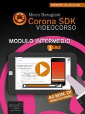 Corona SDK Videocorso. Modulo intermedio: Volume 1