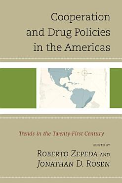 Cooperation and Drug Policies in the Americas PDF