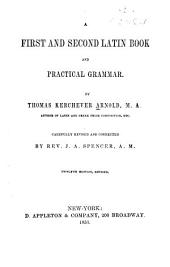 A First and Second Latin Book and Practical Grammar