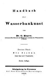 Handbuch der Wasserbaukunst: Th., 2. Bd. Die Ströme. 1847; 3. Bd. Die Ströme und Kanäle. 1852