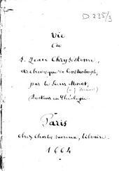 La vie de Saint Jean Chrysostome, patriarche de Constantinople et docteur de l'Eglise, par Godefroy Hermant