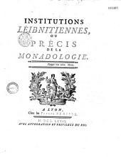 Institutions leibnitiennes ou précis de la monadologie par M. Dutens