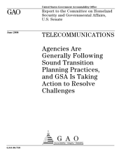 Telecommunications: Agencies are Generally Following Sound Transition Planning Practices, and GSA Is Taking Action to Resolve Challenges