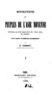 Révolutions des peuples de l'Asie moyenne, influence de leurs migrations sur l'état social de l'Europe
