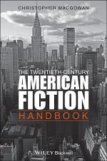 The Twentieth-Century American Fiction Handbook