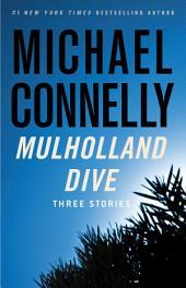 Mulholland Dive: Three Stories