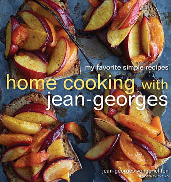 Download Home Cooking with Jean Georges Book