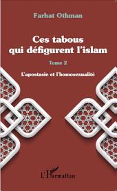 Ces tabous qui défigurent l'islam: Tome 2 - L'apostasie et l'homosexualité