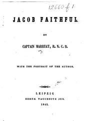 Jacob Faithful ... With the portrait of the author