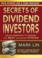 Secrets Of Dividend Investors: The DIY Approach To Finding The Best Dividend Stocks