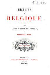 Histoire de Belgique depuis les temps primitifs jusqu'à la fin du règne de Léopold 1. par Théodore Juste: Volume2