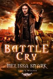 Battle Cry: Loki's Wolves Book #3