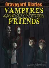 Vampires Are Not Your Friends: Book 5