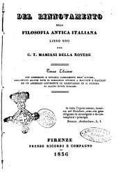 Del rinnovamento della filosofia antica italiana libri uno del C. T. Mamiani della Rovere